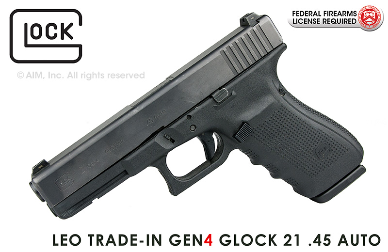 LEO Trade-In GLOCK 21 GEN 4 .45 AUTO Handgun
