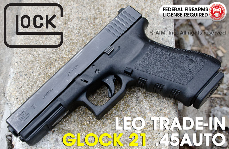 LEO Trade-In Gen 3 Glock 21 .45 AUTO Handgun